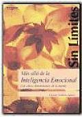 Mas alla de la inteligencia emocional/ Further than the Emotional Intelligence