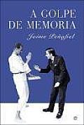 A Golpe De Memoria / By Memory Force