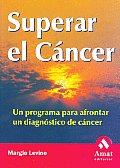 Superar el Cancer: Un Programa Para Afrontar un Diagnostico de Cancer