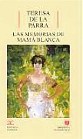 Las memorias de mama Blanca/ Souvenirs of Mama Blanca