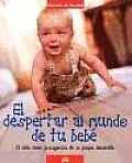 El despertar al mundo de tu bebe/Awakening your baby to the world