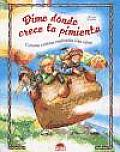 Dime Donde Crece La Pimienta : Culturas Exoticas Explicadas a Los Ninos / Tell Me Where the Pepper Grows : Exotic Cultures Explained To Children