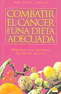 Combatir El Cancer Con Una Dieta Adecuada/Fight Cancer With an Adequate Diet