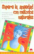 Supere la ansiedad con metodos naturales / Natural Relief for Anxiety