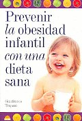 Prevenir La Obesidad Infantil Con Una Dieta Sana/ Preventing Children's Obesity With a Healthy Diet