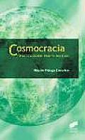 Cosmocracia, Politica Global Para El Siglo XXI