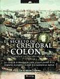 El secreto de Cristobal Colon /...