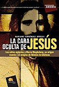 La Cara Oculta De Jesus / the Hidden Face of Jesus