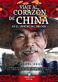 Viaje Al Corazon De China, En El Vientre Del Dragon/ a Journey To the Heart of China, in the Belly of the Dragon