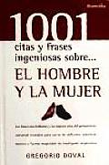 1001 Citas Y Frases Ingeniosas Sobre...el Hombre Y La Mujer/ 1001 Clever Quotes and Phrases About...the Men and the Women