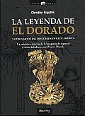 La Leyenda De El Dorado Y Otros Mitos Del Descubrimiento De America / the Legend of El Dorado and Other Myths About the Discovery of the Americas