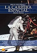 Breve Historia De La Carrera Espacial/ Brief History of Space Race