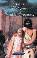 Antigona, Filoctetes, Traquinias