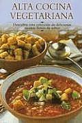 Alta Cocina Vegetariana Descubra Esta Coleccion de Deliciosas Recetas Llenas de Sabor