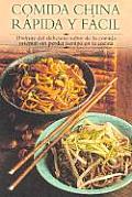 Comida China Rapida y Facil Disfrute del Delicioso Sabor de La Comida Oriental Sin Perder Tiempo En La Cocina