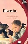 El Divorcio: Que Huella Deja en los Hijos? / Divorce (Guias Para Padres)