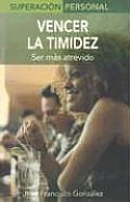 Vencer la Timidez: Ser Mas Atrevido / Overcome Shyness (Superacion Personal)