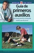 Guia de Primeros Auxilios: Los Pasos Previos a la Ayuda Medica Profesional