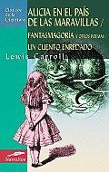 Alicia en el Pais de las Maravillas Fantasmagoria y Otros Poemas Un Cuento Enredado