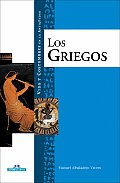 Los Griegos (Vida y Costumbres en la Antiguedad)