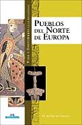 Pueblos del Norte de Europa (Vida y Costumbres en la Antiguedad)