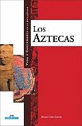 Los Aztecas (Vida y Costumbres en la Antiguedad)