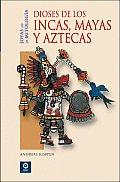 Dioses De Los Incas Mayas Y Aztecas