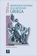 Prodigiosas Historias de La Mitologia Griega (Joyas de La Mitologia)