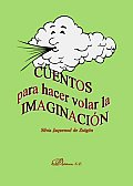 Cuentos Para Hacer Volar La Imaginacion/ Stories To Make One's Imagination Fly
