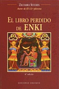 El Libro Perdido de Enki / The Lost Book of Enki (Earth Chronicles)