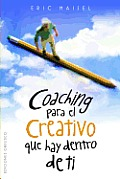 Coaching Para el Creativo Que Hay Dentro de Ti = Coaching the Artist Within (Coleccion Exito) Cover