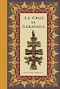 La Cruz de Caravaca (Coleccion Libros Singulares)