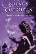 Suenos Que Guian: Manual de Interpretacion Onirica = Dreams That Guide (Coleccion Espiritualidad, Metafisica y Vida Interior)