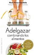 Adelgazar: Combinando los Alimentos (Coleccion Salud y Vida Natural)