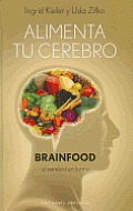 Alimenta Tu Cerebro-Brainfood (Alimentacion Neurosaludable) Cover