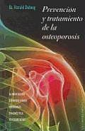 Prevencion y Tratamiento de la Osteoporosis = Prevention and Treatment of Osteoporosis (Coleccion Salud y Vida Natural)