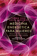 Medicina Energetica Para Mujeres: Alinea las Energias de Tu Cuerpo Para Mejorar Tu Salud y Vitalidad = Energy Medicine for Women (Coleccion Salud y Vida Natural) Cover