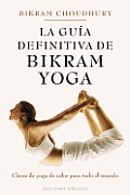 La Guia Definitiva de Bikram Yoga