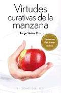 Virtudes Curativas de la Manzana = Healing Properties of Apple (Coleccion Salud y Vida Natural)