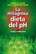 La Milagrosa Dieta del PH: Consigue Tu Equilibrio Natural = The PH Miracle Diet (Coleccion Salud y Vida Natural) Cover