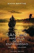Cancer: Mas Alla de la Enfermedad (Coleccion Psicologia)