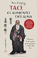Tao, el Alimento del Alma: Eliminar el Estres y las Preocupaciones A Traves del Tao