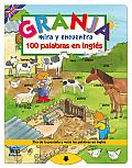 Granja: Mira y Encuentra 100 Palabras En Ingles (Mira y Encuentra)