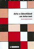 Arte e identidad en internet/ Art...
