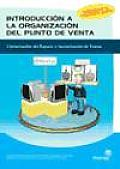 Introduccion a La Organizacion Del Punto De Venta/ Introduction To Organization From the Sales Point of View
