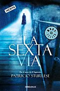 La Sexta Via/ the Sixth Path