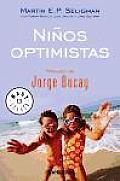 Ninos Optimistas /  The Optimistic Child