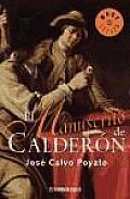 El Manuscrito De Calderon/ Calderon's Manuscript