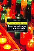 Los Espanoles Y La Religion / The...