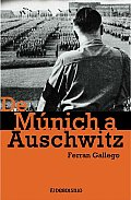 De Munich a Auschwitz/ from Munich to Auschwitz